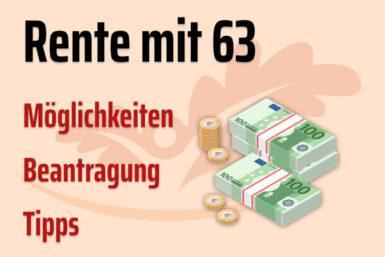 Rente mit 63: Tabelle, Antrag, Berechnung