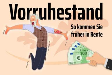Vorruhestand: Tipps + Rechte wie Sie früher in Rente gehen