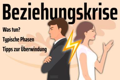 Beziehungskrise: Der Weg raus in 10 Schritten