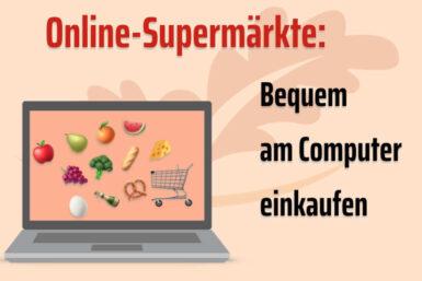 Online-Supermärkte: Bequem zuhause einkaufen?