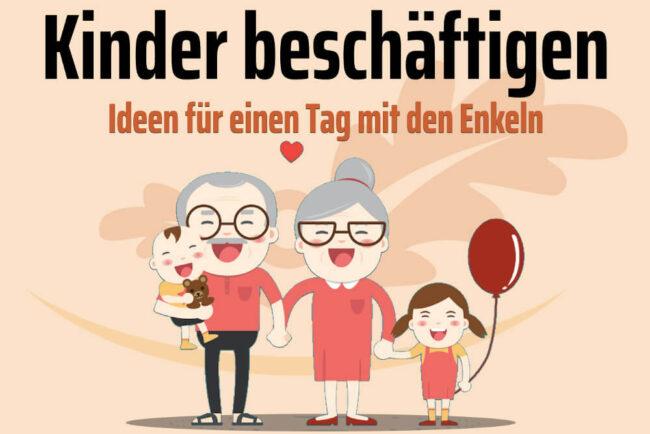Kinder beschäftigen: Die Enkel sind zu Besuch