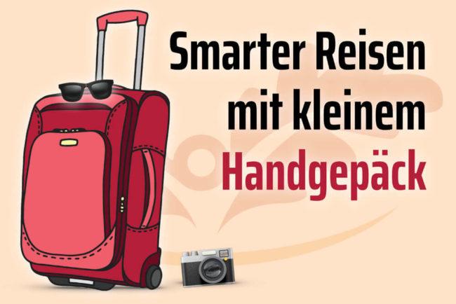 Handgepäck: Smart Reisen mit kleinem Gepäck