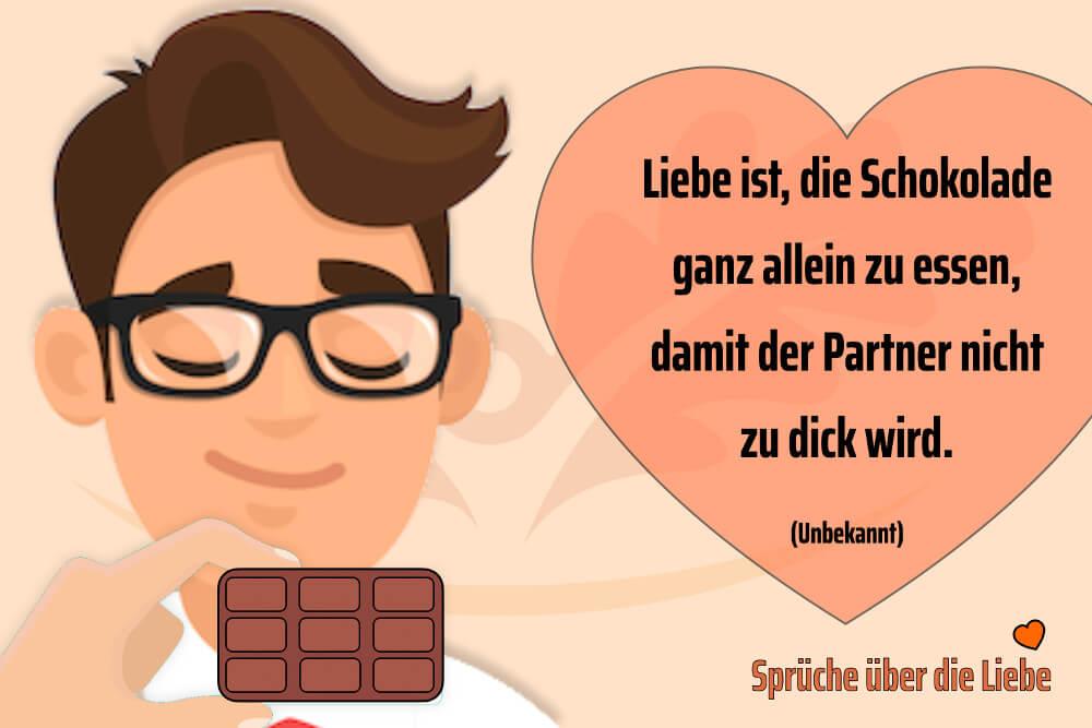 Liebesspruch Liebe Ist Schokolade Allein Zu Essen